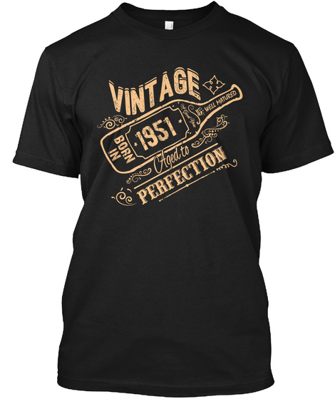 Vintage Born In 1951 Aged To Perfection Black T-Shirt Front