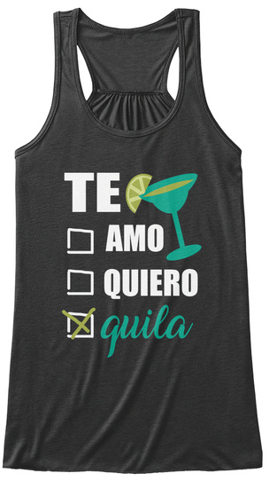 Te Amo Quiero Quila Dark Grey Heather Women's Tank Top Front