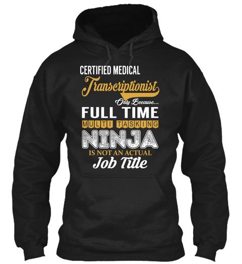 Certified Medical Transcriptionist Black T-Shirt Front