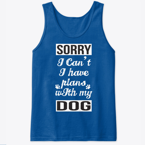 Limited Edition Plans With My Dog Royal Tank Top Front