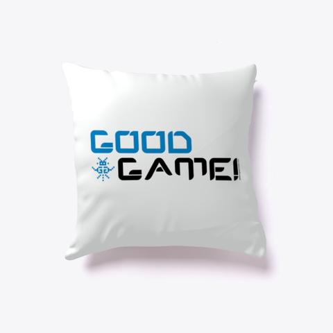 Good Game Pillow Standard T-Shirt Front