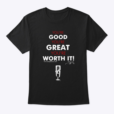 You're Worth It Gear Black T-Shirt Front