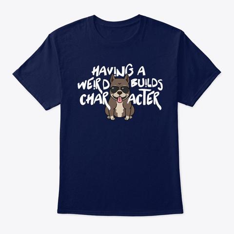 Weird Pit Bull Dog Builds Character Navy T-Shirt Front