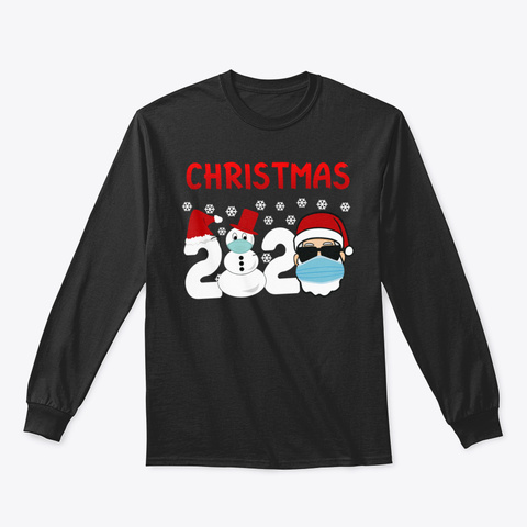 Christmas 2020 Quote Snowman And Santa T Black T-Shirt Front