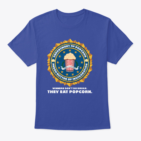 Winners Don't Do Drugs, They Eat Popcorn Deep Royal T-Shirt Front