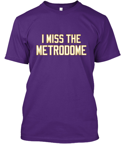I Miss The Metrodome Purple T-Shirt Front