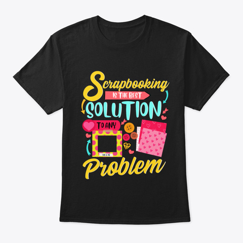 Scrapbooking Arts And Crafts Artists Art Black T-Shirt Front