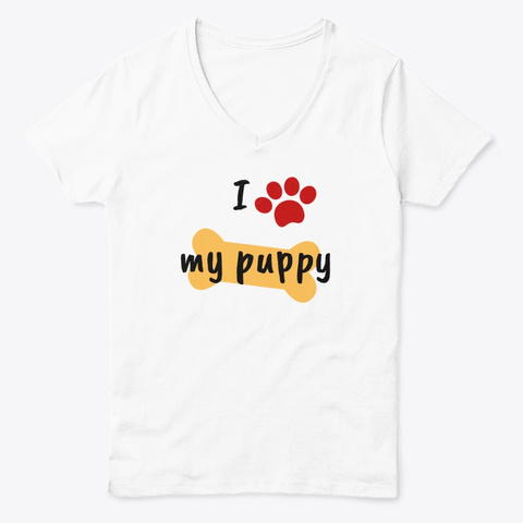I Love My Puppy White  T-Shirt Front