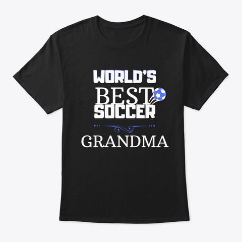 World's Best Soccer Grandma T Shirt Black T-Shirt Front