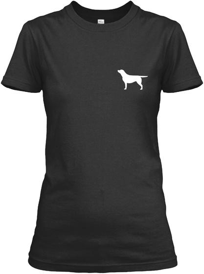 A True Labrador Lovers T Shirt Black T-Shirt Front