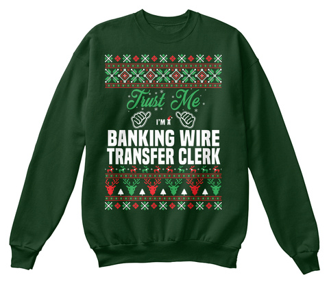 Trust Me I'm A Banking Wire Transfer Clerk Deep Forest  T-Shirt Front