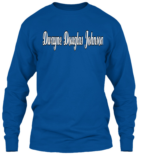 Dwayne Douglas Johnson  Royal T-Shirt Front