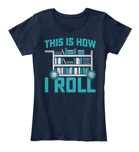 This Is How I Roll New Navy T-Shirt Front