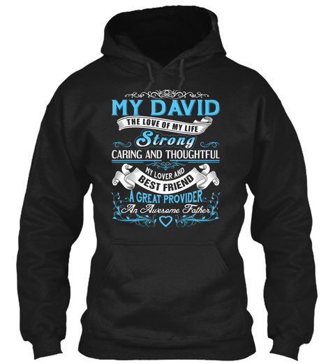 My David   The Love Of My Life. Customizable Name Black T-Shirt Front