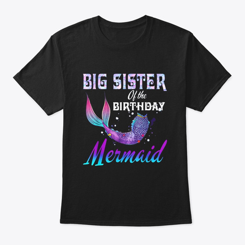 Big Sister Of The Birthday Mermaid Shirt Black T-Shirt Front
