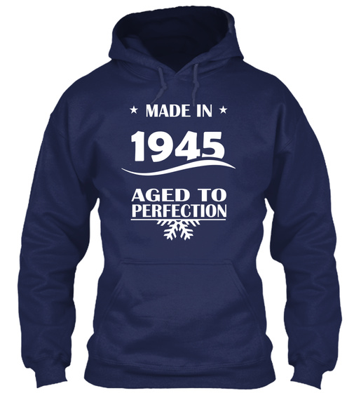 Made In 1945 Aged To Perfection Sweatshirt Front