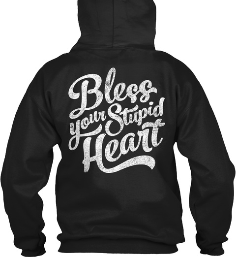 Bless Your Stupid Heart Black T-Shirt Back