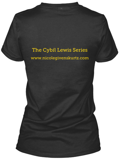 The Cybil Lewis Series Www.Nicolegivenskurtz.Com Black T-Shirt Back