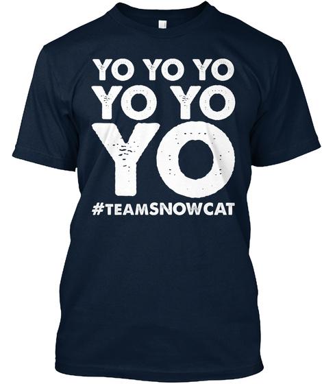 Yo Yo Yo Yo Yo Yo #Teamsnowcat New Navy T-Shirt Front