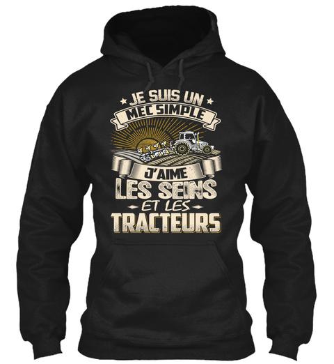 Je Suis Un Mec Simple Jaime Les Seins Et Les Tracteurs Black T-Shirt Front