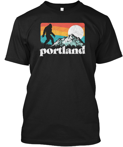 Portland Oregon Bigfoot Amp Mountains Ou Black T-Shirt Front