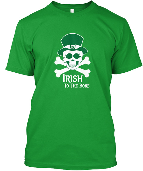Irish To The Bone Kelly Green T-Shirt Front