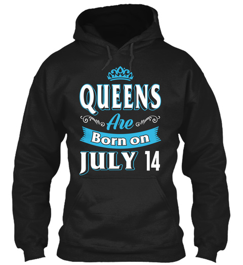 Queens Are Born On July 14 Birthday Black T-Shirt Front
