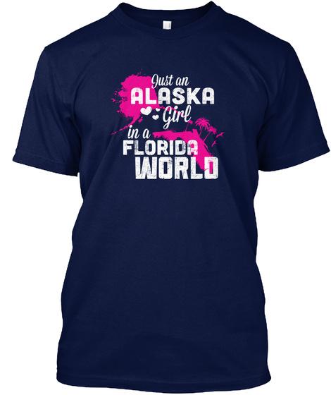 Just An Alaska Girl In A Florida World Navy T-Shirt Front