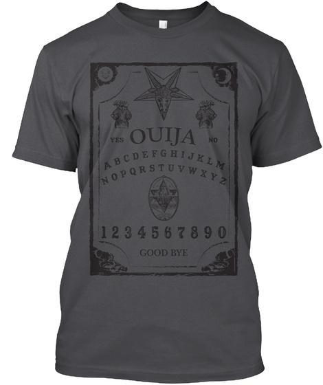 Yes Ouija No A B C D E F G H I J K L M N O P Q R S T U V W X Y Z 1 2 3 4 5 6 7 8 9 0 Good Bye Charcoal T-Shirt Front
