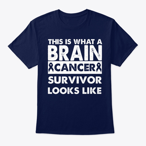 This Is What A Brain Cancer Survivor Navy T-Shirt Front