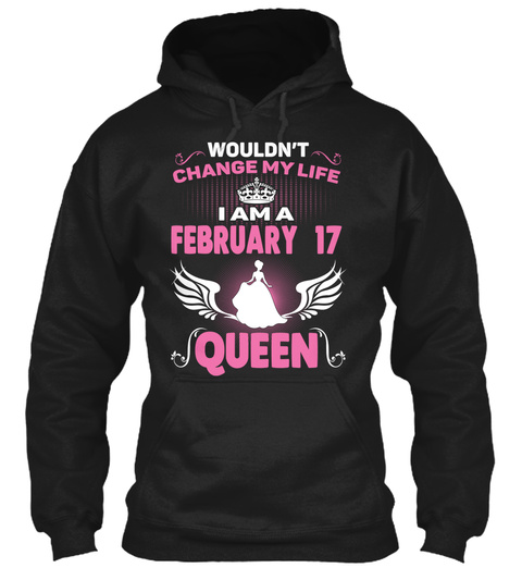 Queens  Are Born On February 17 Black T-Shirt Front