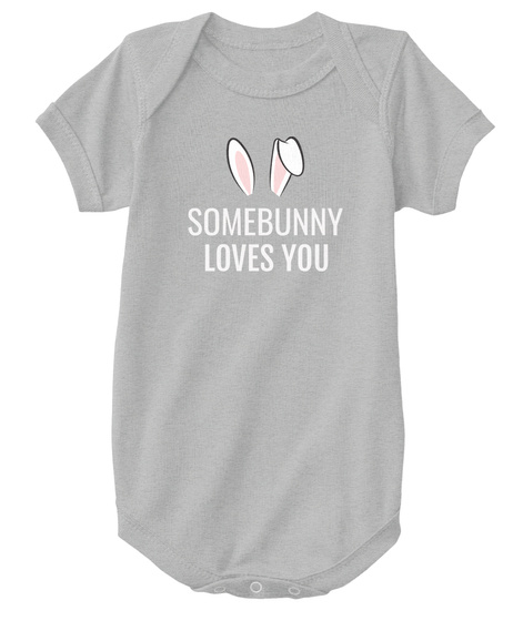 somebunny loves you baby products teespring. Black Bedroom Furniture Sets. Home Design Ideas