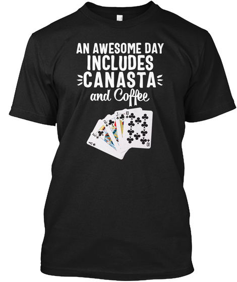 An Awesome Day Includes Canasta And Coffee Black T-Shirt Front