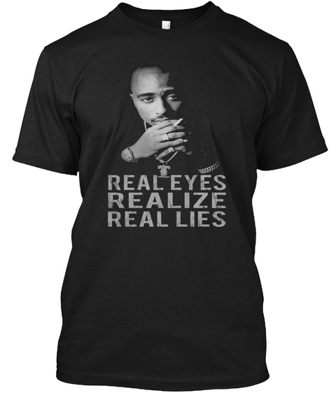 Real Eyes Realize Real Lies Black T-Shirt Front