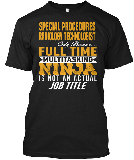 Special Procedures Radiology Technologis Black T-Shirt Front