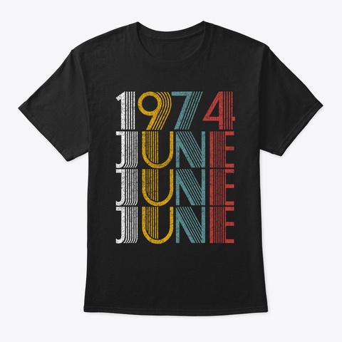 June 1974 Birthday Vintage Style Black T-Shirt Front