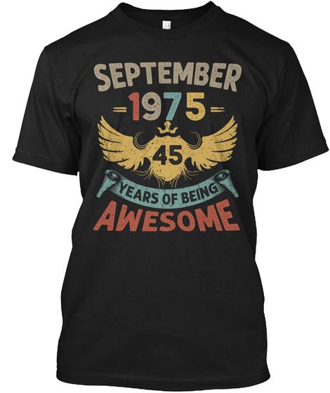 45th Birthday Gift Born In September Black T-Shirt Front