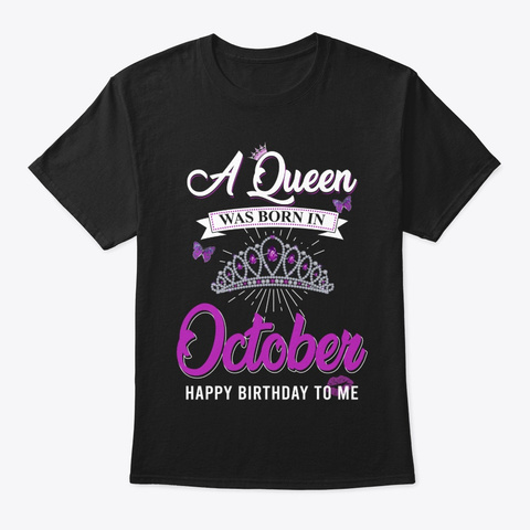 A Queen Was Born In October Black T-Shirt Front
