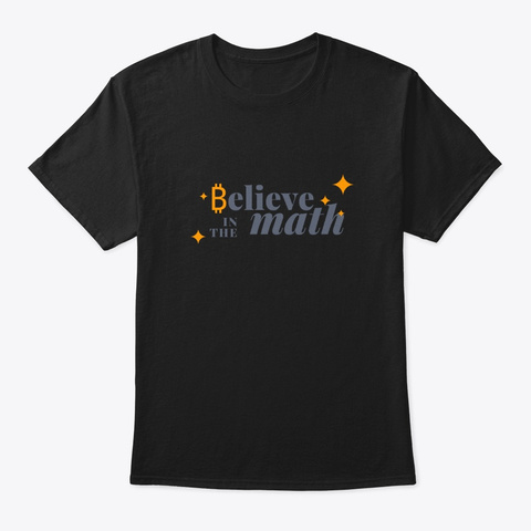Bitcoin Believe In The Math Black T-Shirt Front