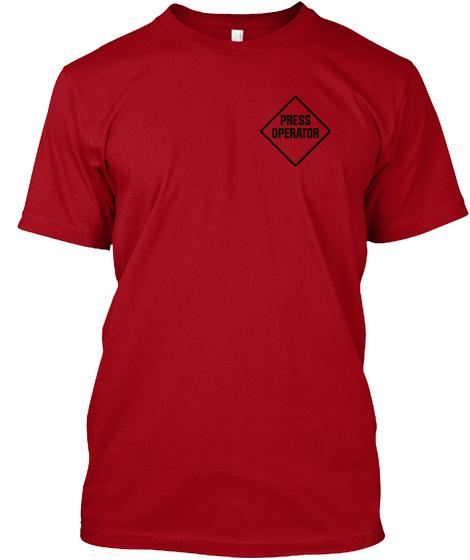 Press Operator Deep Red T-Shirt Front