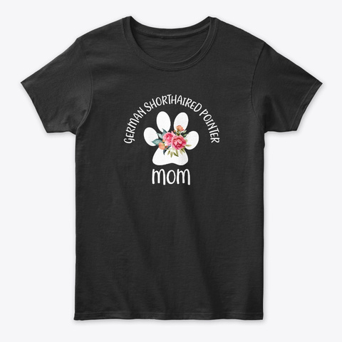 German Shorthaired Pointer Mom Black T-Shirt Front