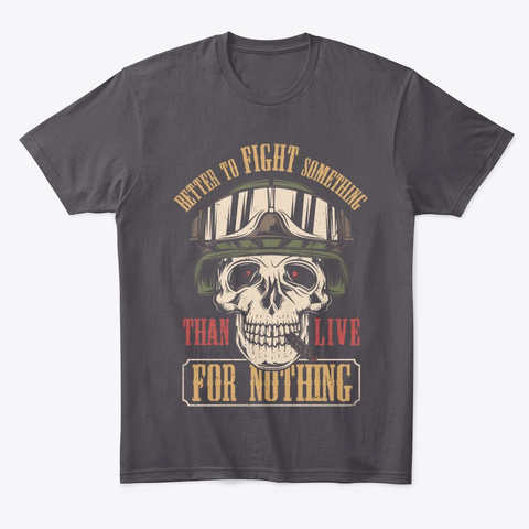 Better To Fight Something Heathered Charcoal  T-Shirt Front