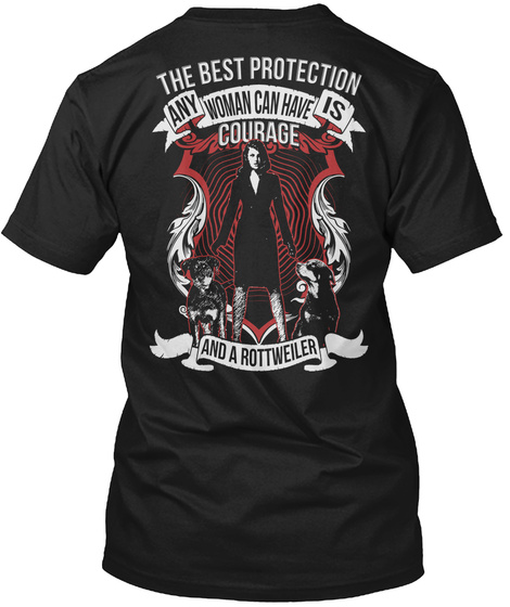The Best Protection Any Woman Can Have Is Courage And A Rottweiler Black T-Shirt Back