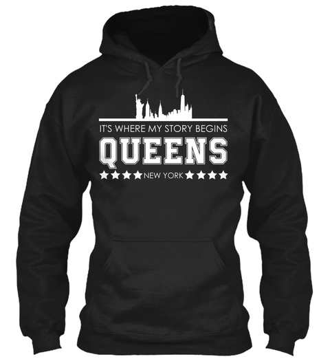 It's Where My Story Begins Queens  New York  Black T-Shirt Front