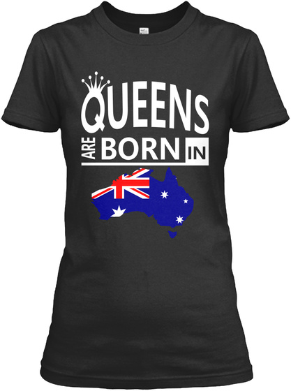 Australia Born Queens Proud Pride Gift Black T-Shirt Front