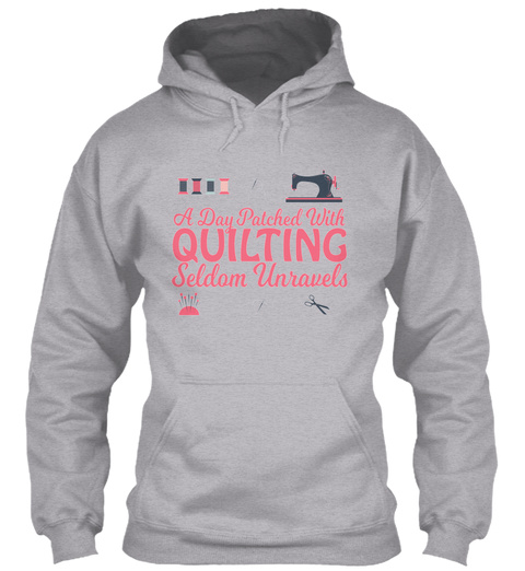 Quilting Funny Design   A Day Patched Wi Sport Grey T-Shirt Front