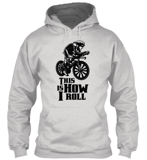 This Is How I Roll Cycling 0217 Ash Grey T-Shirt Front