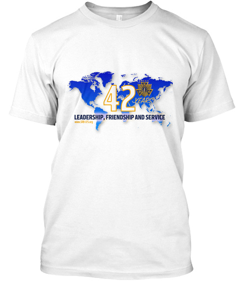 42 Years Leadership, Friendship And Service White T-Shirt Front