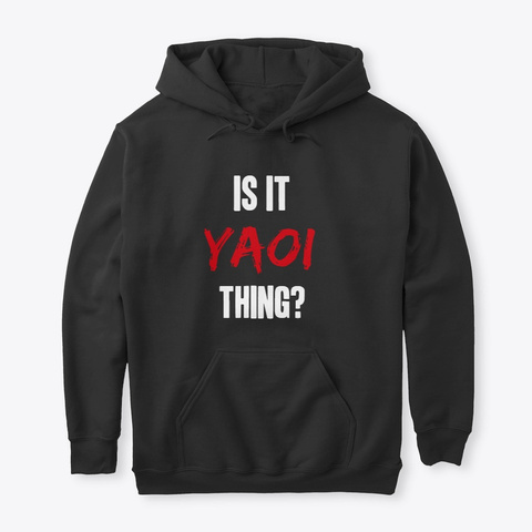 Is It Yaoi Thing? Black T-Shirt Front