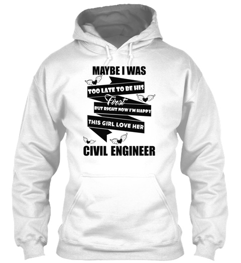 Love Civil Engineer Shirt White Sweatshirt Front